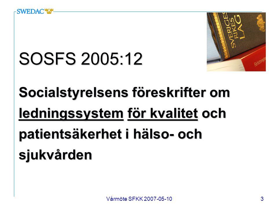 Vårmöte SFKK 2007-05-104 Ledningssystem Ledningssystem System för att fastställa grundprinciper för: n ledning av verksamheten n uppsättande av mål n att uppnå dessa mål Förutsättningar: n organisatorisk struktur n uttalat och tydligt ansvar n dokumenterade rutiner n identifierade processer n rutiner för uppföljning