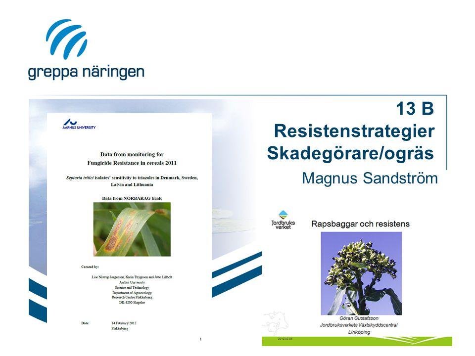13 B Resistenstrategier Skadegörare/ogräs Magnus Sandström