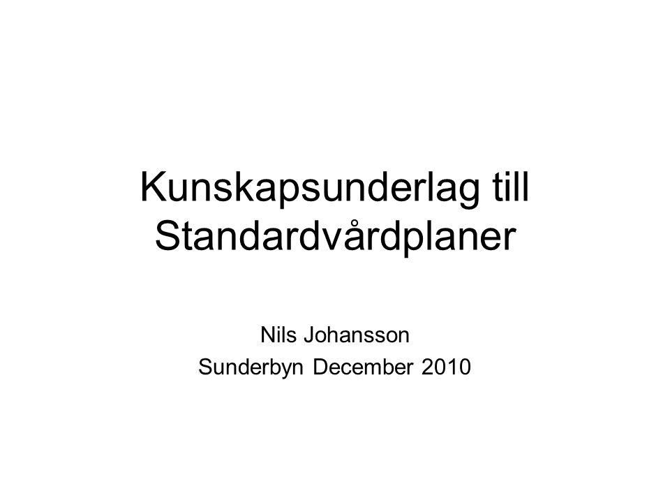 Kunskapsunderlag till Standardvårdplaner Nils Johansson Sunderbyn December 2010