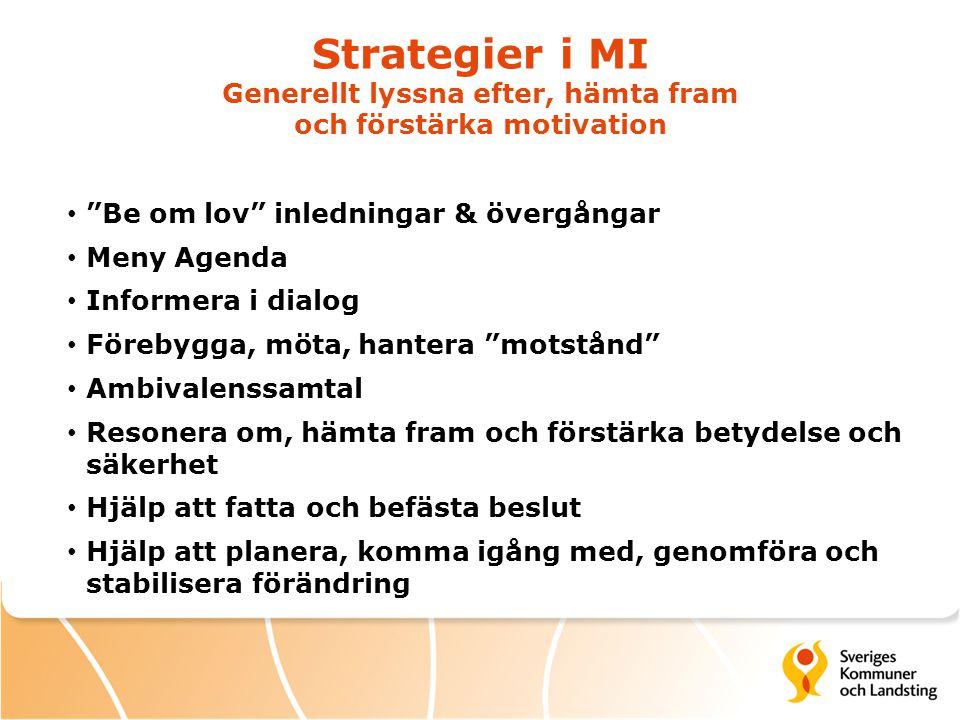 """Strategier i MI Generellt lyssna efter, hämta fram och förstärka motivation """"Be om lov"""" inledningar & övergångar Meny Agenda Informera i dialog Föreby"""