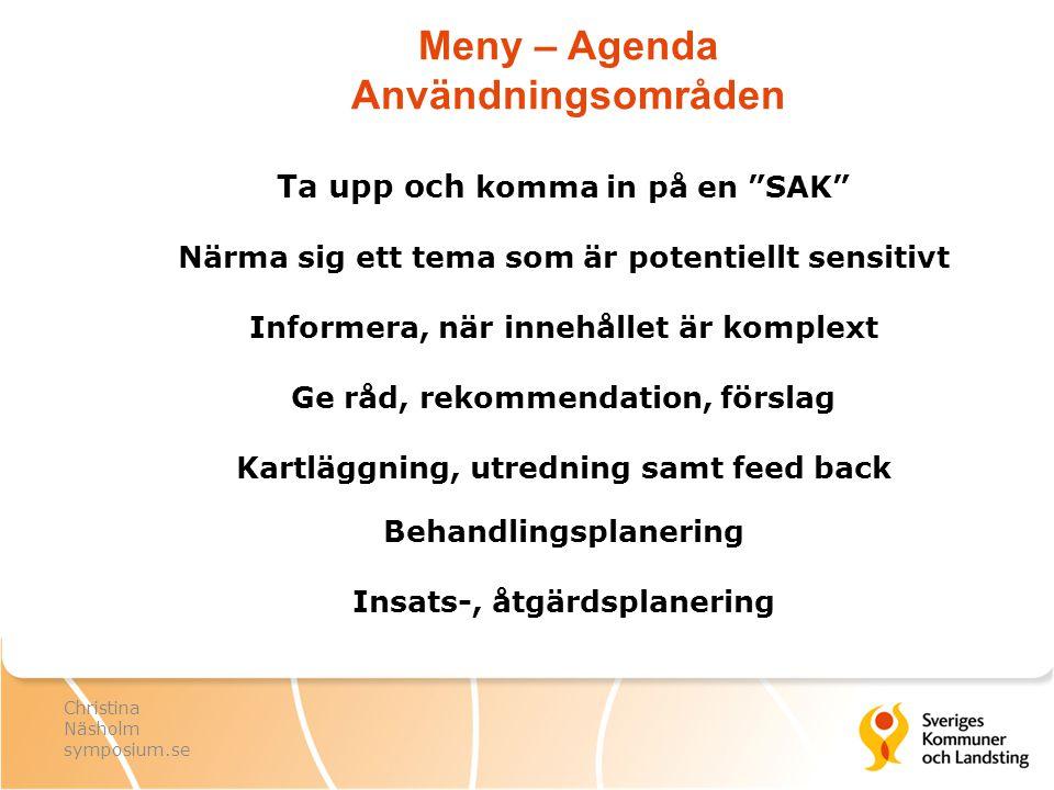 """Meny – Agenda Användningsområden Ta upp och komma in på en """"SAK"""" Närma sig ett tema som är potentiellt sensitivt Informera, när innehållet är komplext"""
