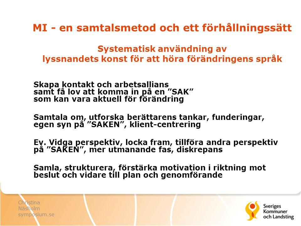 Ambivalenssamtal Lyssna och guida, följa och styra.