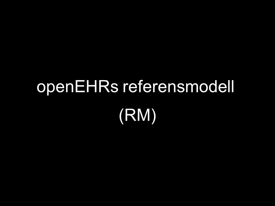 openEHRs referensmodell (RM)