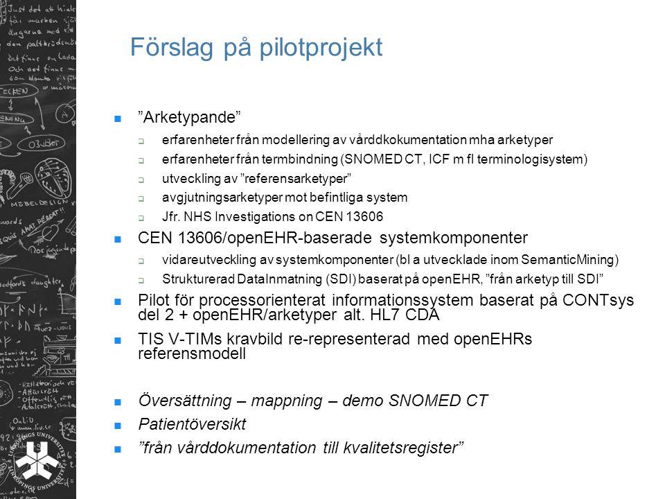 """Förslag på pilotprojekt """"Arketypande""""  erfarenheter från modellering av vårddkokumentation mha arketyper  erfarenheter från termbindning (SNOMED CT,"""