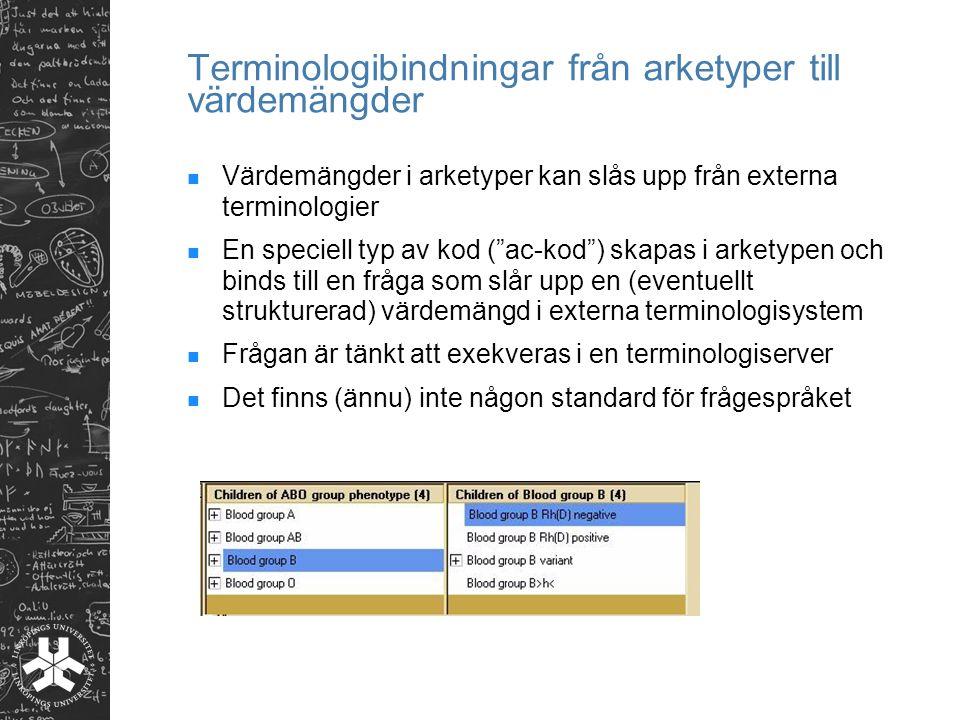 """Terminologibindningar från arketyper till värdemängder Värdemängder i arketyper kan slås upp från externa terminologier En speciell typ av kod (""""ac-ko"""