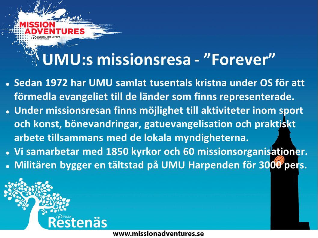 UMU:s missionsresa - Forever Sedan 1972 har UMU samlat tusentals kristna under OS för att förmedla evangeliet till de länder som finns representerade.