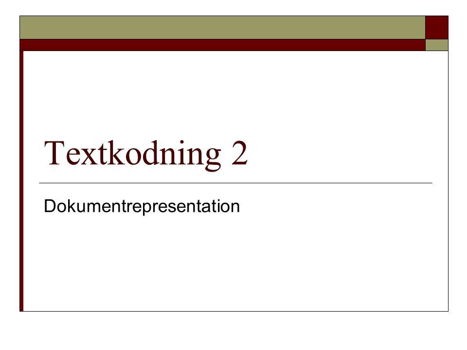 Textkodning 2 Dokumentrepresentation