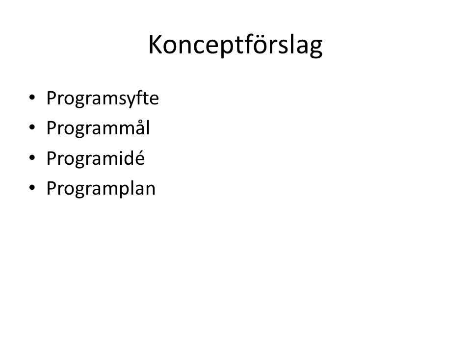 Konceptförslag Programsyfte Programmål Programidé Programplan