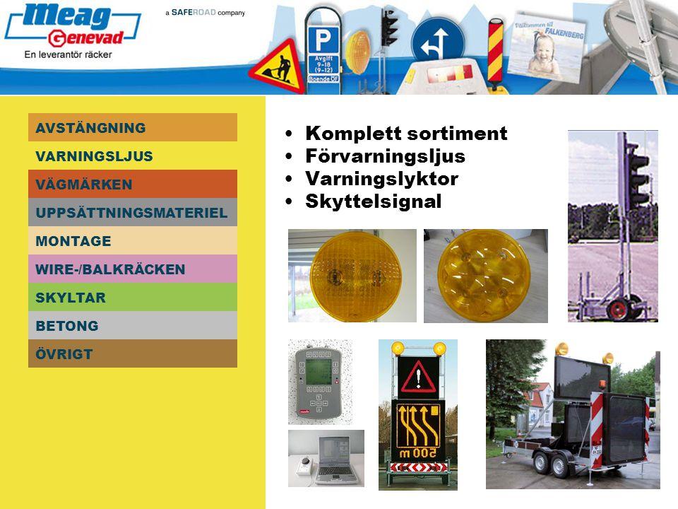AVSTÄNGNING BETONG MONTAGE SKYLTAR ÖVRIGT UPPSÄTTNINGSMATERIEL WIRE-/BALKRÄCKEN VARNINGSLJUS VÄGMÄRKEN Vägmärkesprogrammet Dimensionerar fram och baksidor av vägmärken samt skyltbärare (även portalberäkning ) Ensamma i Sverige om att kunna valsa hela längder SM-plåt i ett stycke