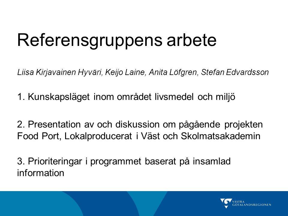 Referensgruppens arbete Liisa Kirjavainen Hyväri, Keijo Laine, Anita Löfgren, Stefan Edvardsson 1.