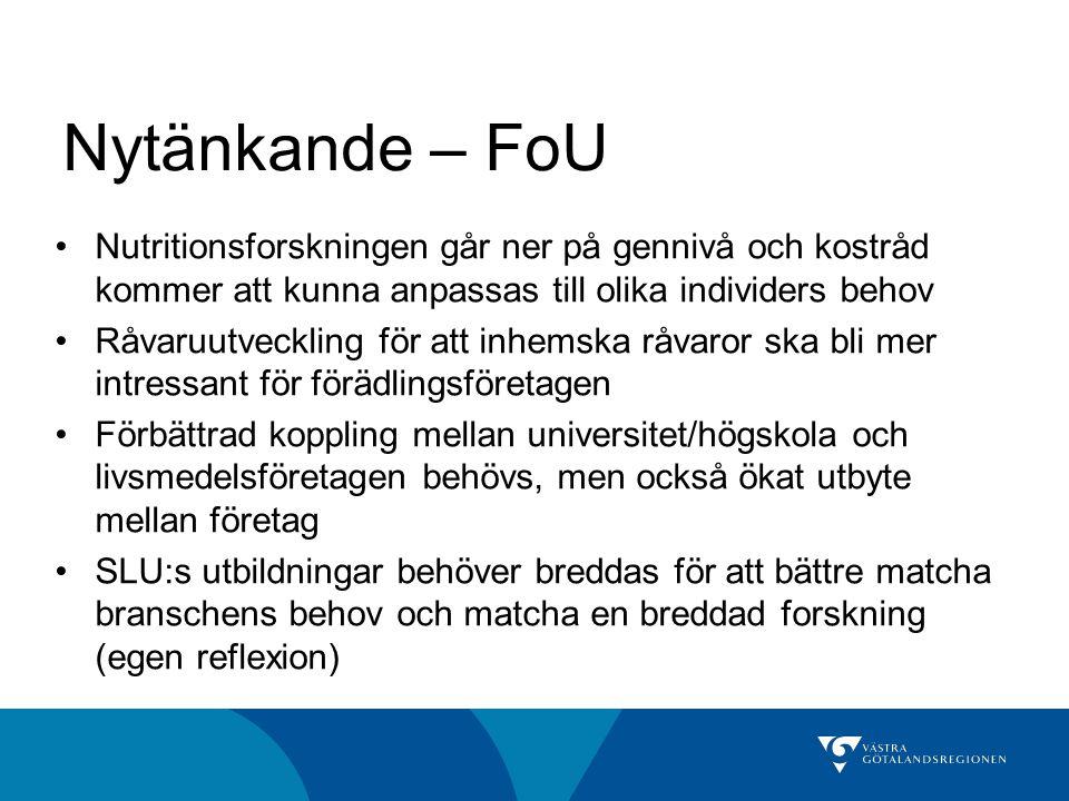 Näringslivsutveckling Inriktningsmål: Västra Götaland ska utvecklas till en ännu starkare livsmedelsregion med förbättrad tillgång till olika marknader för företagen Nya affärsmodeller som svarar mot nya behov på marknaden ska utvecklas