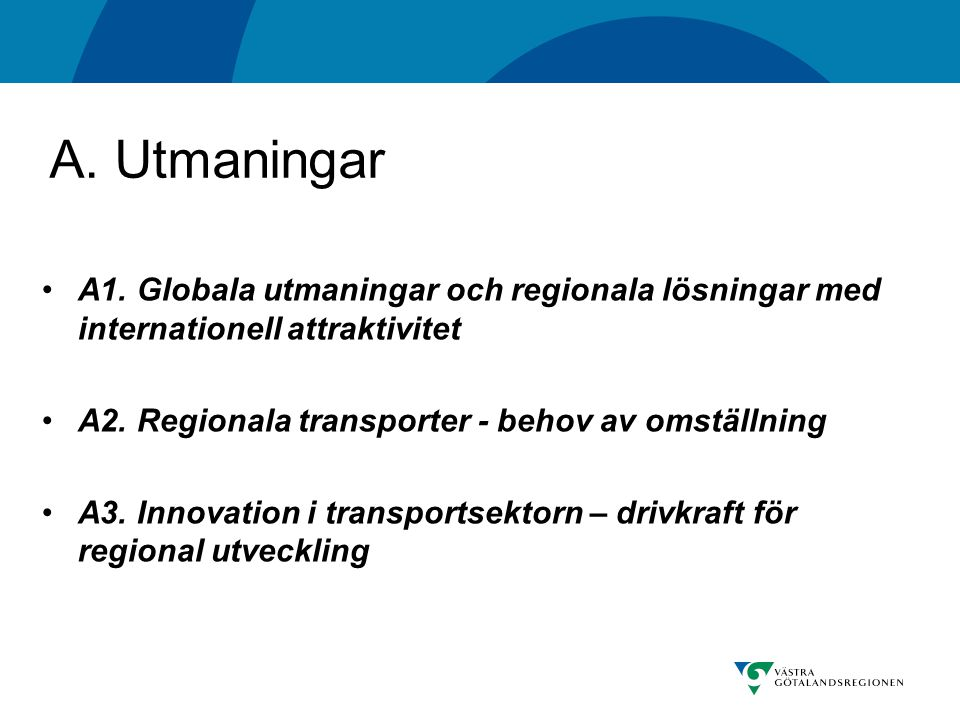 A. Utmaningar A1. Globala utmaningar och regionala lösningar med internationell attraktivitet A2.