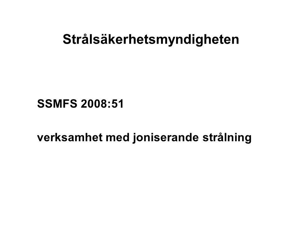 Strålsäkerhetsmyndigheten SSMFS 2008:51 verksamhet med joniserande strålning