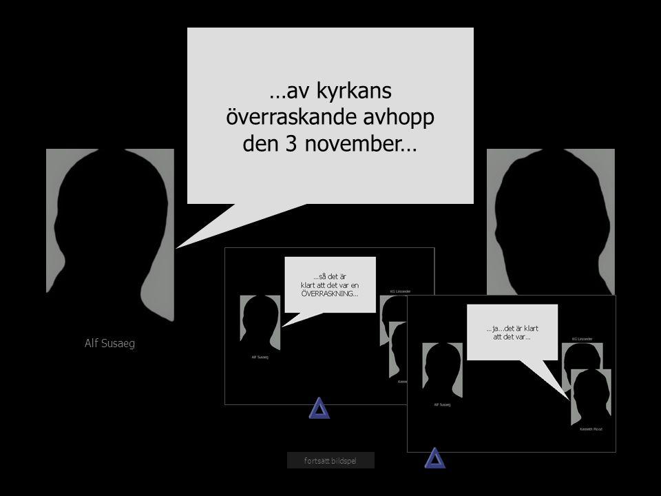 Alf Susaeg Kenneth Flood …av kyrkans överraskande avhopp den 3 november… fortsätt bildspel