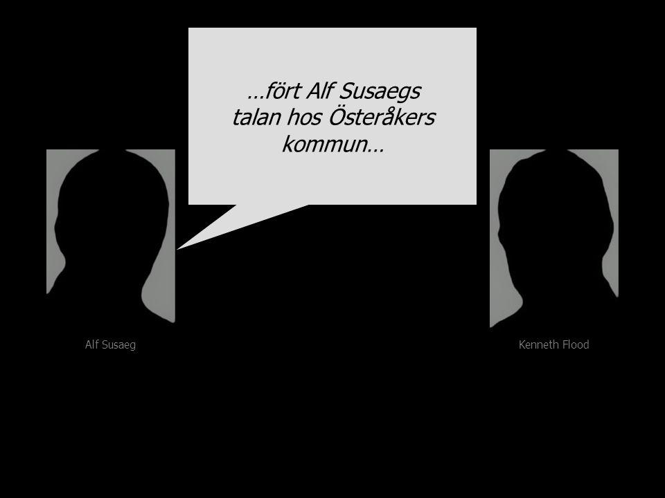 Alf Susaeg Kenneth Flood …fört Alf Susaegs talan hos Österåkers kommun… …fört Alf Susaegs talan hos Österåkers kommun…