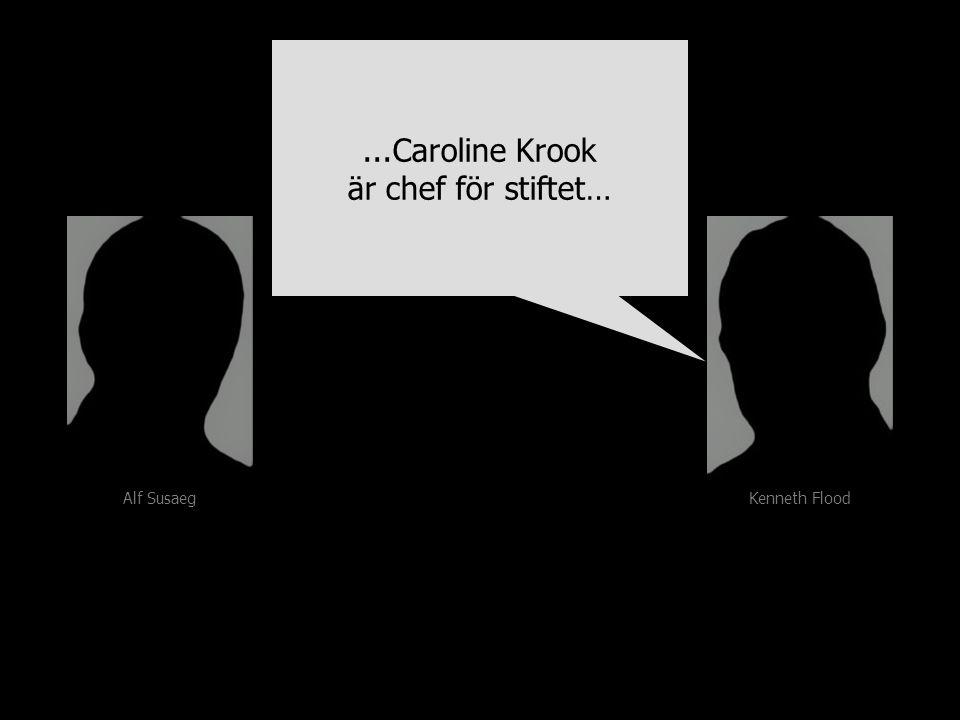 Alf Susaeg Kenneth Flood...Caroline Krook är chef för stiftet…...Caroline Krook är chef för stiftet…