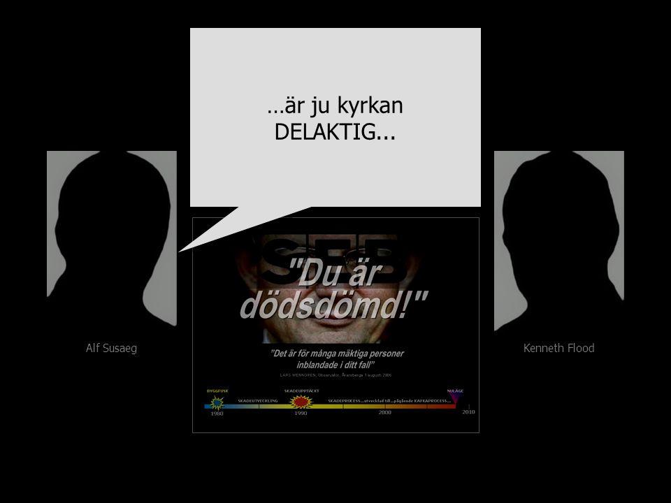 Alf Susaeg Kenneth Flood …är ju kyrkan DELAKTIG...