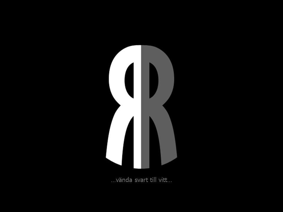 …vända svart till vitt…