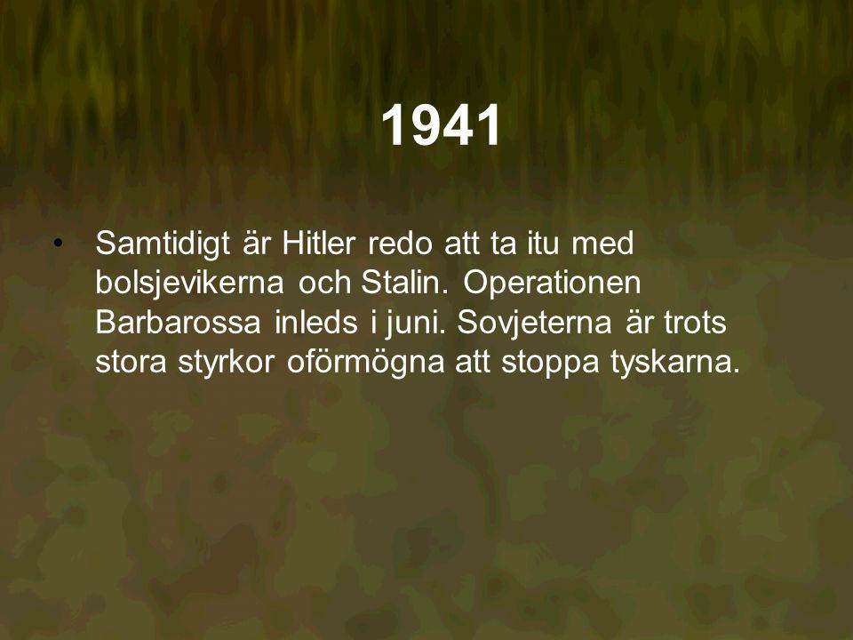 1941 Samtidigt är Hitler redo att ta itu med bolsjevikerna och Stalin.