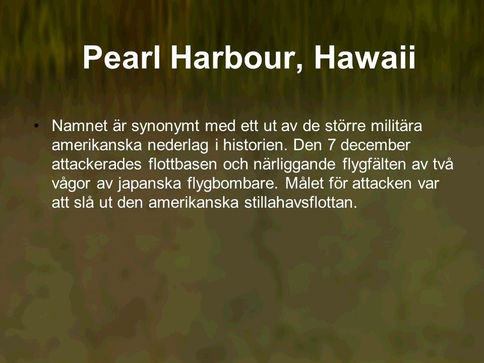 Pearl Harbour, Hawaii Namnet är synonymt med ett ut av de större militära amerikanska nederlag i historien.