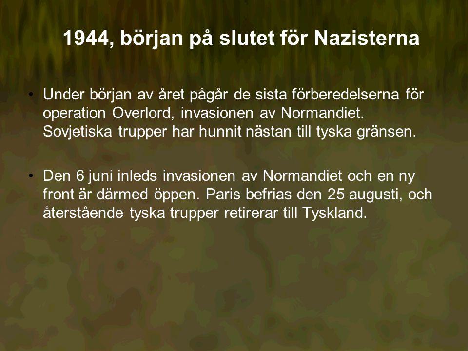 1944, början på slutet för Nazisterna Under början av året pågår de sista förberedelserna för operation Overlord, invasionen av Normandiet.