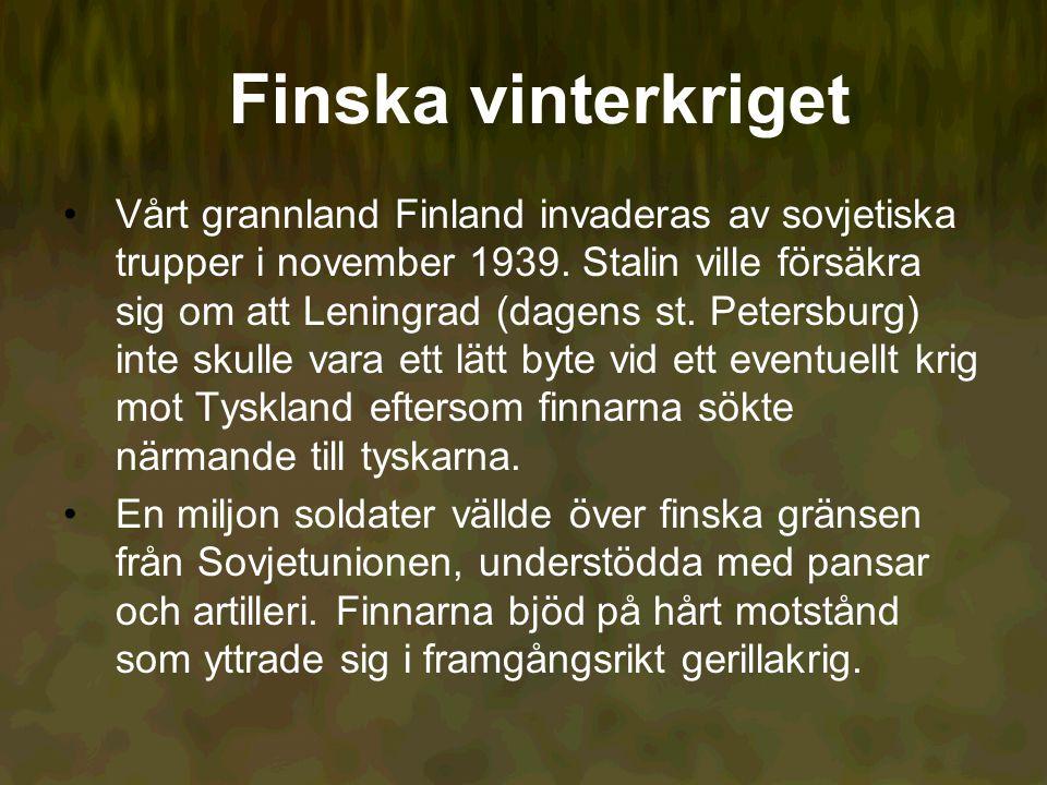 Finska vinterkriget Vårt grannland Finland invaderas av sovjetiska trupper i november 1939.