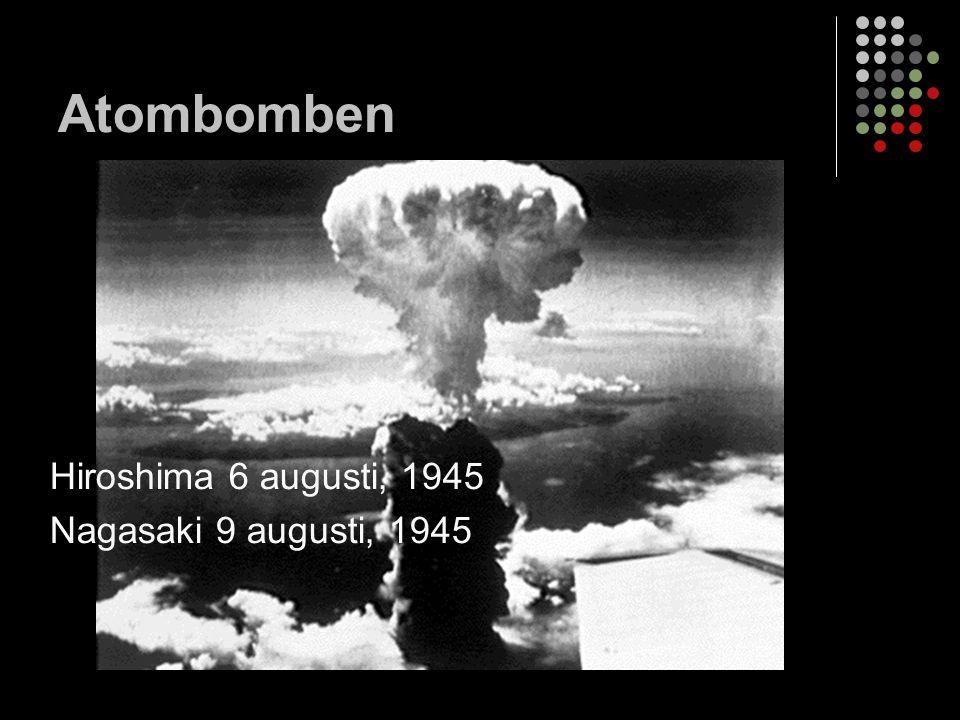 Atombomben Hiroshima 6 augusti, 1945 Nagasaki 9 augusti, 1945