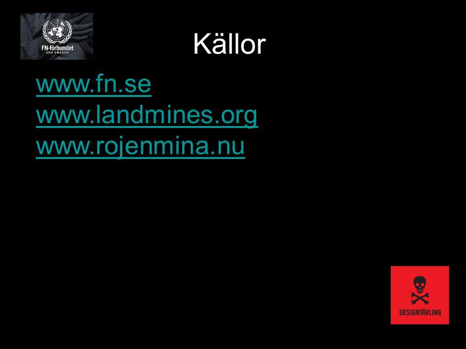 Källor: www.fn.se www.landmines.org www.rojenmina.nu