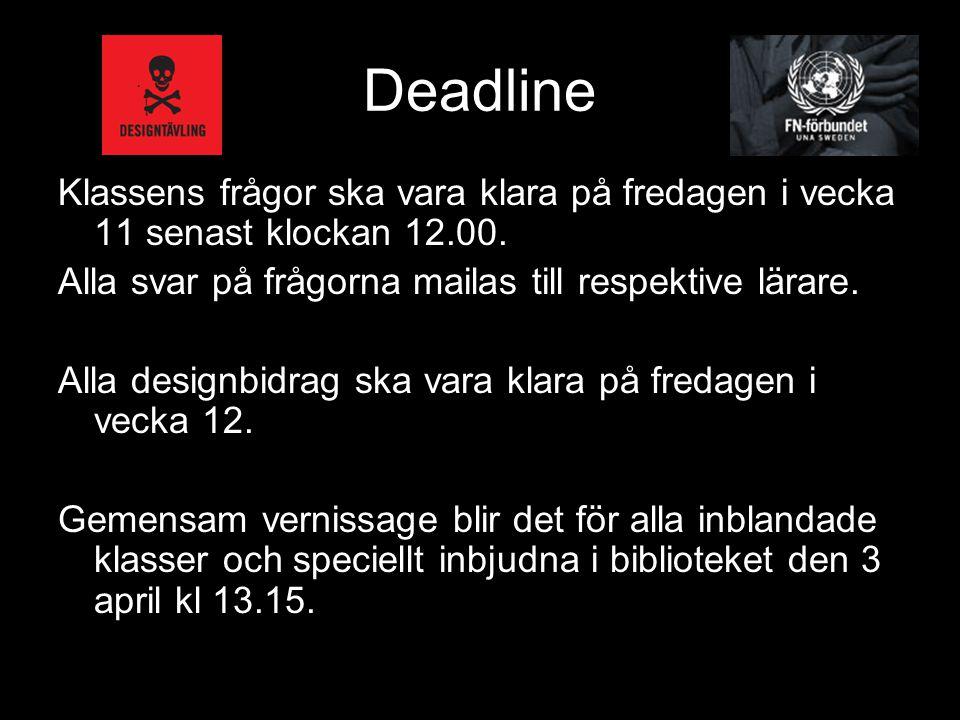 Deadline Klassens frågor ska vara klara på fredagen i vecka 11 senast klockan 12.00.