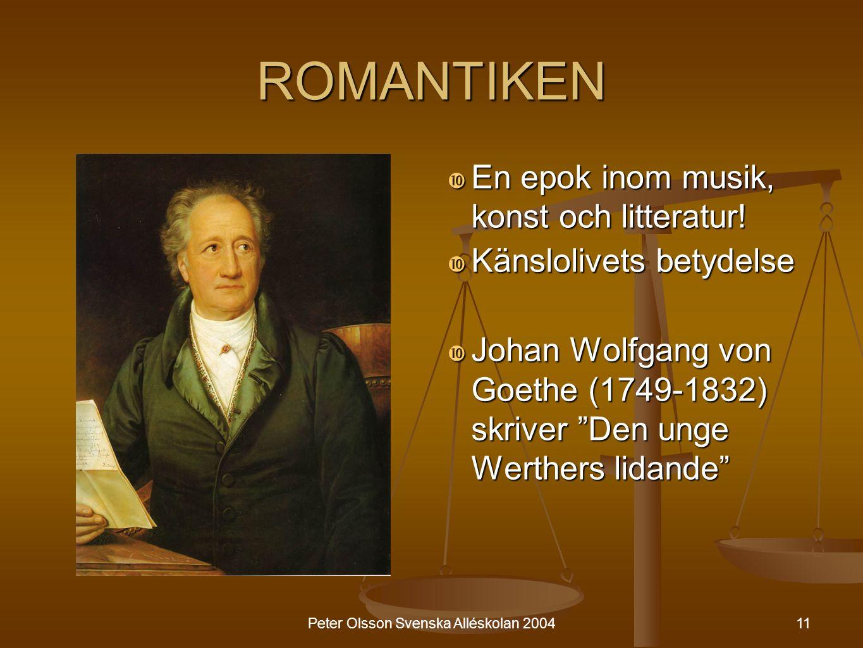 "11 ROMANTIKEN  En epok inom musik, konst och litteratur!  Känslolivets betydelse  Johan Wolfgang von Goethe (1749-1832) skriver ""Den unge Werthers"