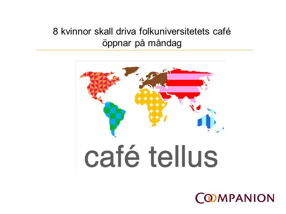 8 kvinnor skall driva folkuniversitetets café öppnar på måndag