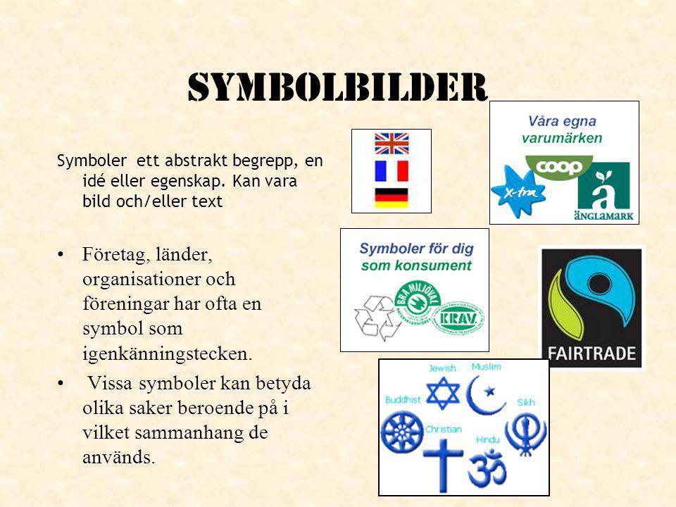 Symbolbilder Symboler ett abstrakt begrepp, en idé eller egenskap. Kan vara bild och/eller text Företag, länder, organisationer och föreningar har oft