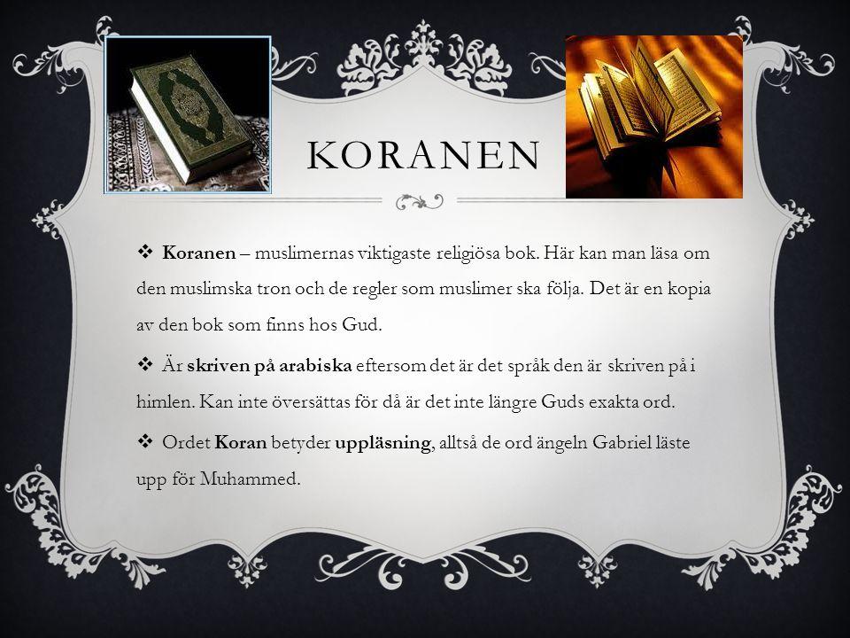 KORANEN  Koranen – muslimernas viktigaste religiösa bok.