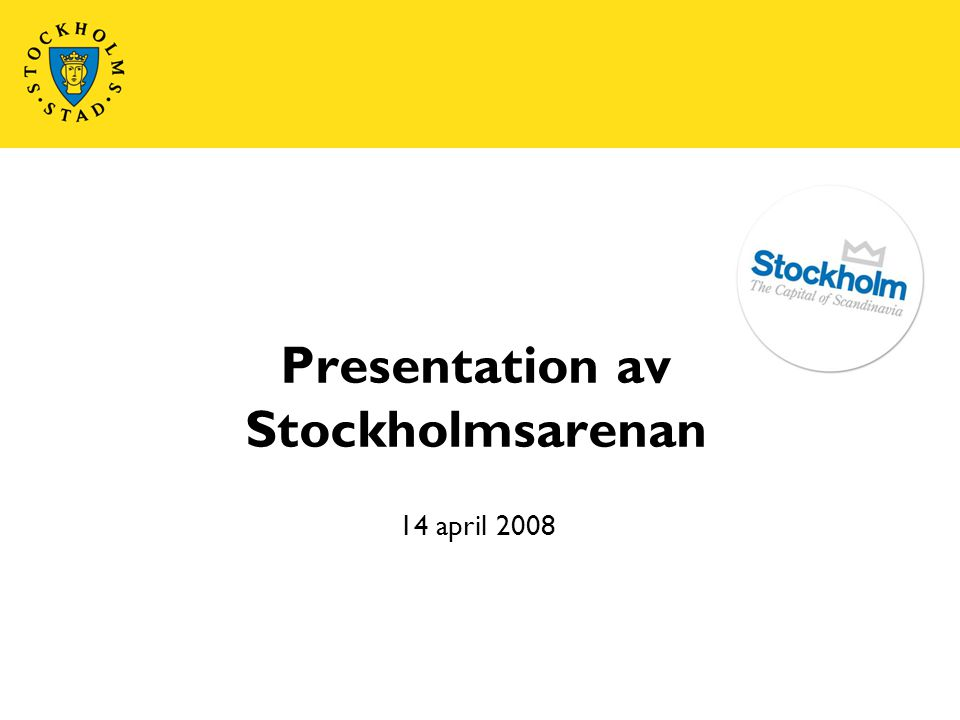 Presentation av Stockholmsarenan 14 april 2008