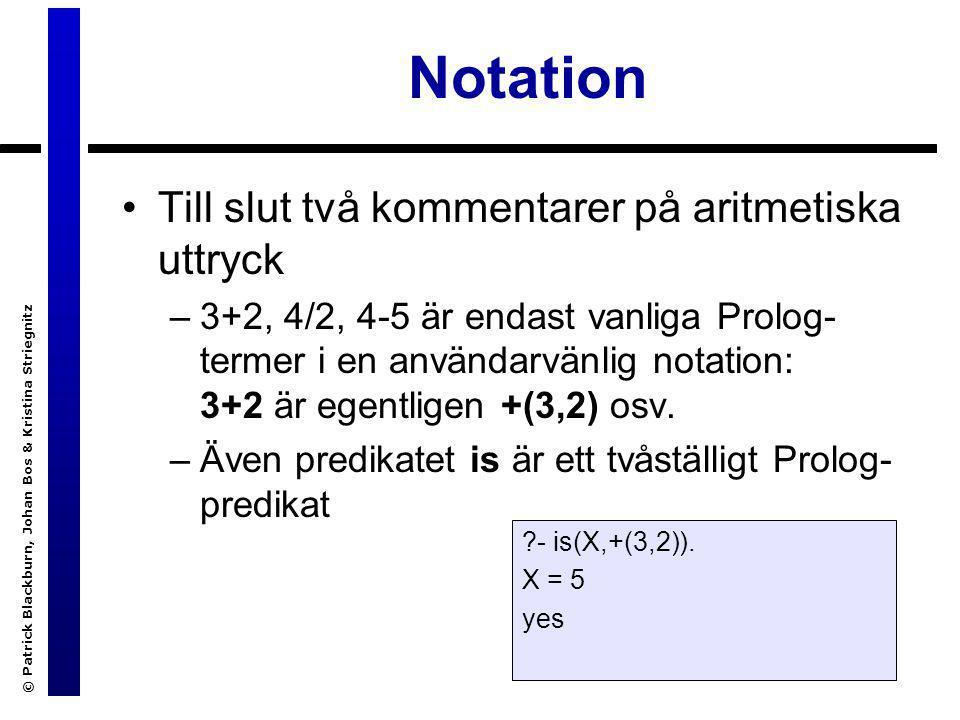 © Patrick Blackburn, Johan Bos & Kristina Striegnitz Aritmetik och listor Hur lång är en lista.