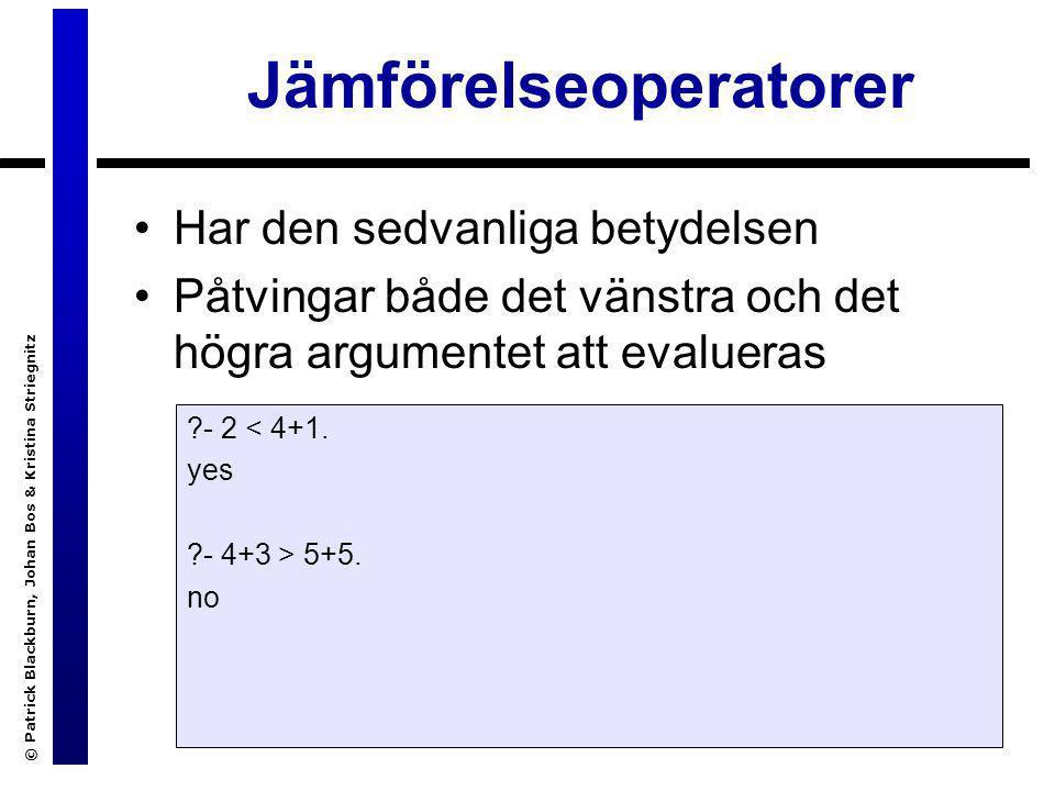 © Patrick Blackburn, Johan Bos & Kristina Striegnitz Jämförelseoperatorer ?- 4 = 4.