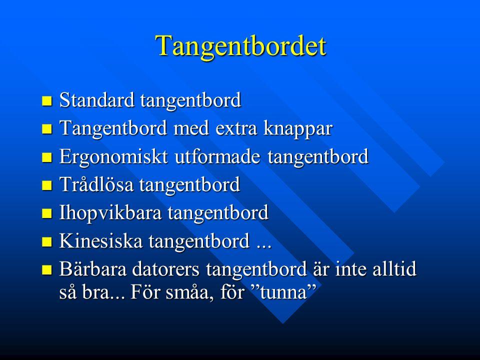 Tangentbordet Standard tangentbord Standard tangentbord Tangentbord med extra knappar Tangentbord med extra knappar Ergonomiskt utformade tangentbord