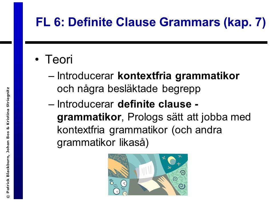 © Patrick Blackburn, Johan Bos & Kristina Striegnitz Genererat språk Språk som genereras av en grammatik består av alla de strängar som grammatiken klassificerar som grammatikaliska T.