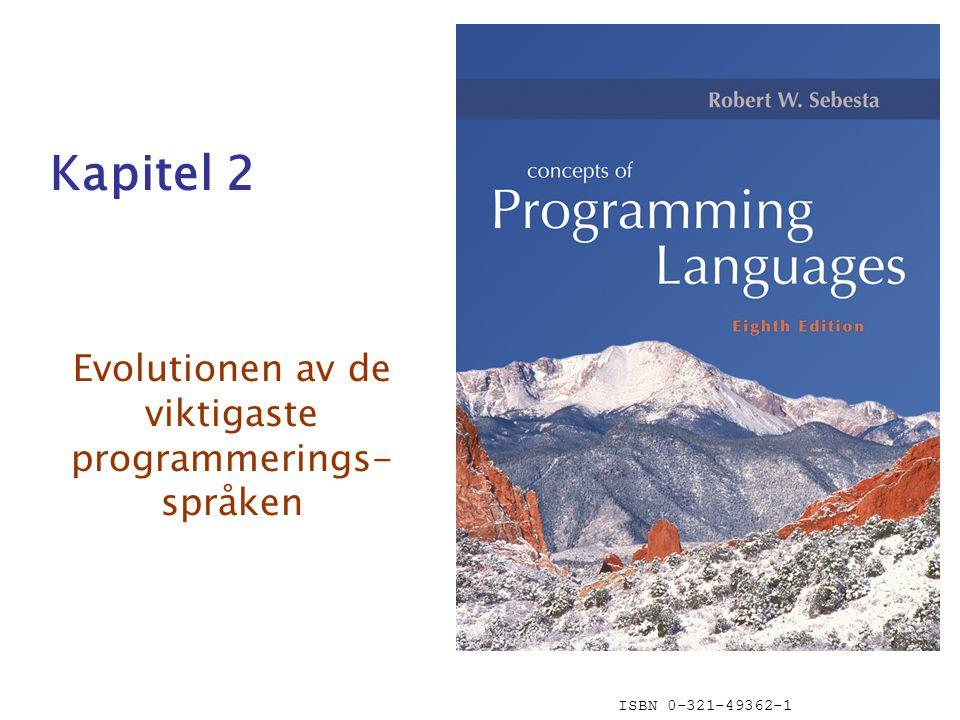 ISBN 0-321-49362-1 Kapitel 2 Evolutionen av de viktigaste programmerings- språken