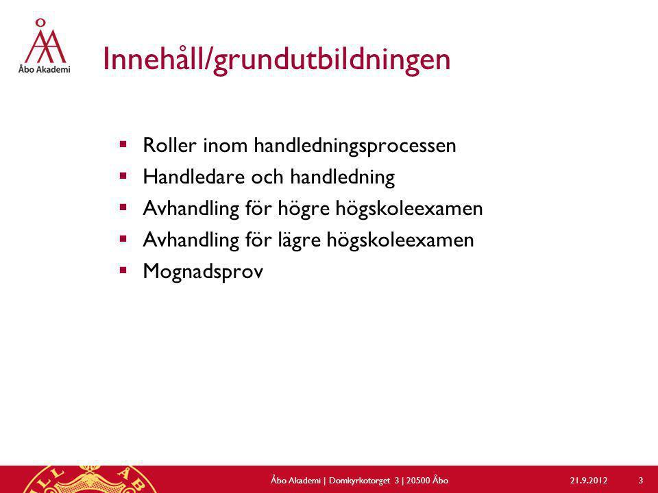 21.9.2012Åbo Akademi | Domkyrkotorget 3 | 20500 Åbo 24