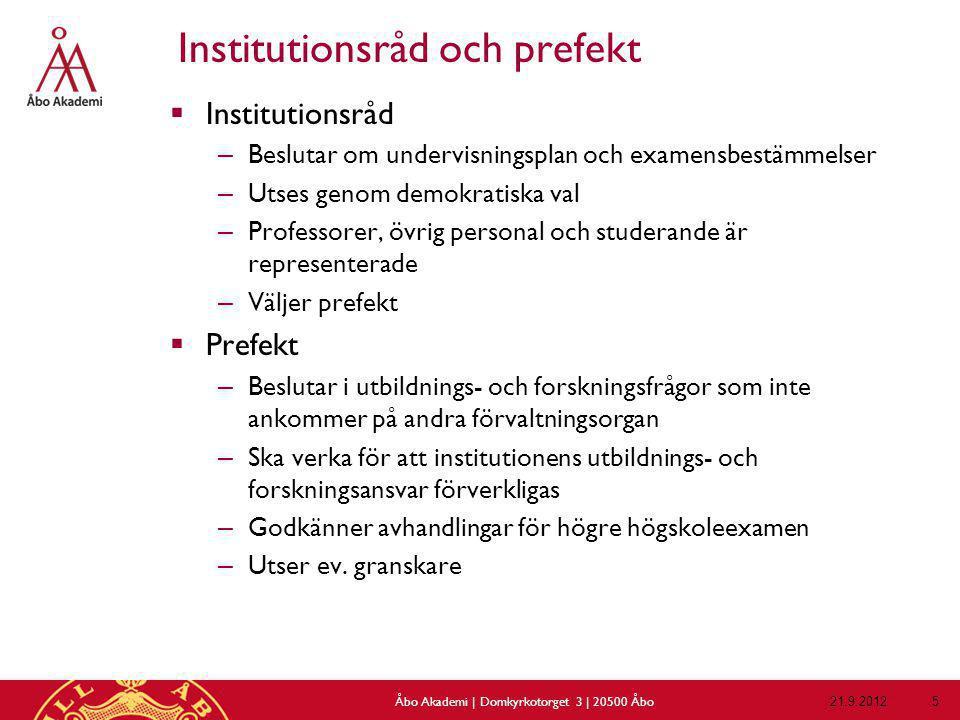 Material och länkar  Styrdokument vid Åbo Akademi –Examensstadga, instruktion för forskarutbildning, tentamensinstruktion www.abo.fi/personal/utbildforf –Strategier: www.abo.fi/personal/strategier  Forskarutbildning www.abo.fi/forskning/forskarstudier www.abo.fi/forskning/blanketter  Guider och handböcker utgivna av Lärcentret 2011: –Guide för undervisande personal 6/2011 –Handledningens a-ö.