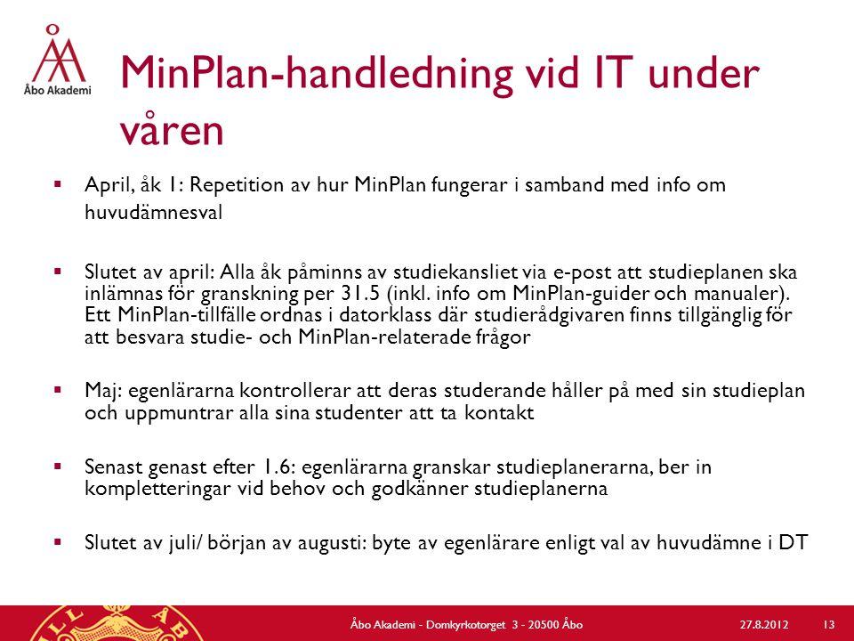 MinPlan-handledning vid IT under våren  April, åk 1: Repetition av hur MinPlan fungerar i samband med info om huvudämnesval  Slutet av april: Alla å