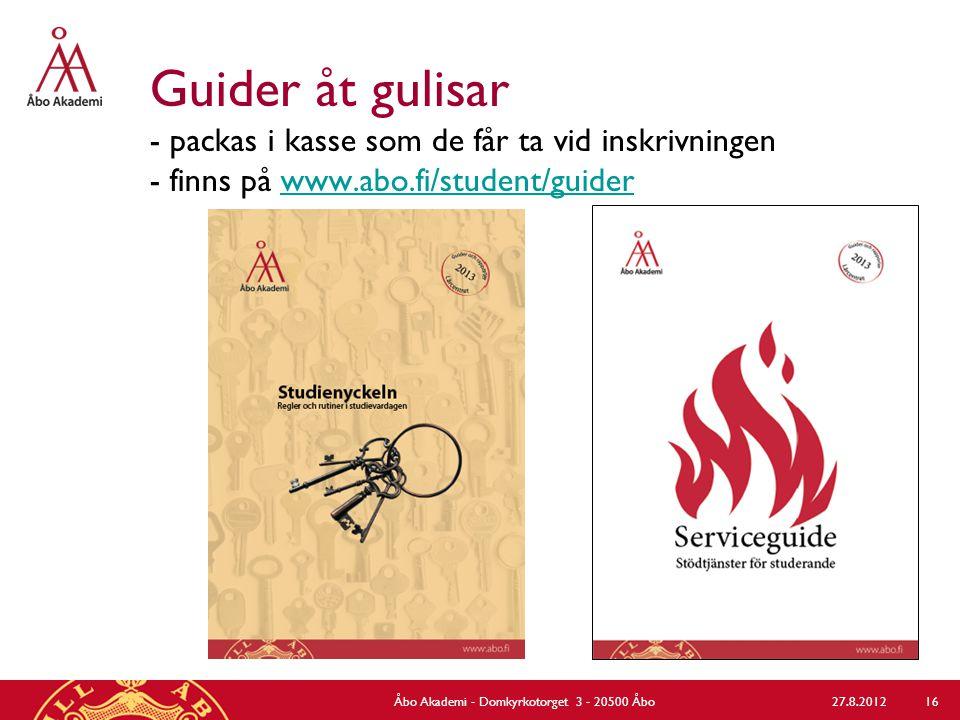 Guider åt gulisar - packas i kasse som de får ta vid inskrivningen - finns på www.abo.fi/student/guiderwww.abo.fi/student/guider 27.8.2012Åbo Akademi