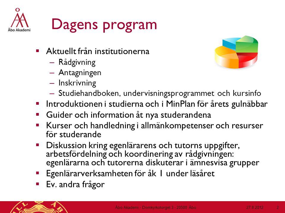 Dagens program  Aktuellt från institutionerna – Rådgivning – Antagningen – Inskrivning – Studiehandboken, undervisningsprogrammet och kursinfo  Intr