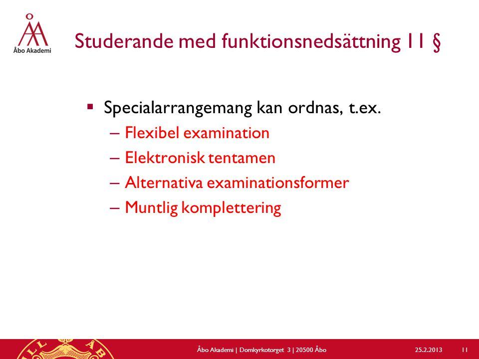 Studerande med funktionsnedsättning 11 §  Specialarrangemang kan ordnas, t.ex.
