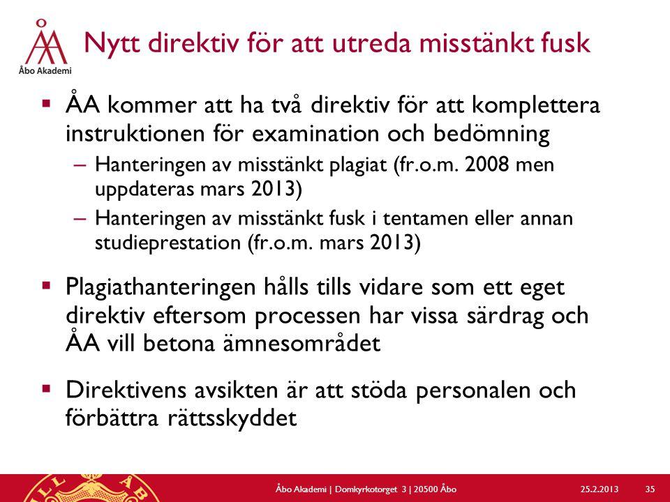 Nytt direktiv för att utreda misstänkt fusk  ÅA kommer att ha två direktiv för att komplettera instruktionen för examination och bedömning – Hanteringen av misstänkt plagiat (fr.o.m.