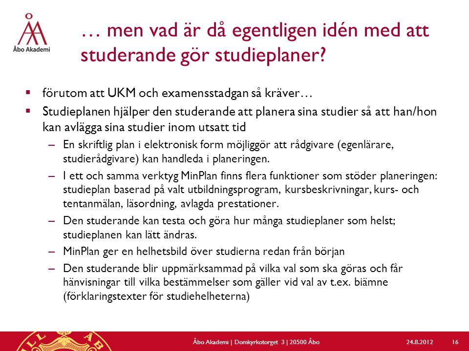 … men vad är då egentligen idén med att studerande gör studieplaner?  förutom att UKM och examensstadgan så kräver…  Studieplanen hjälper den studer