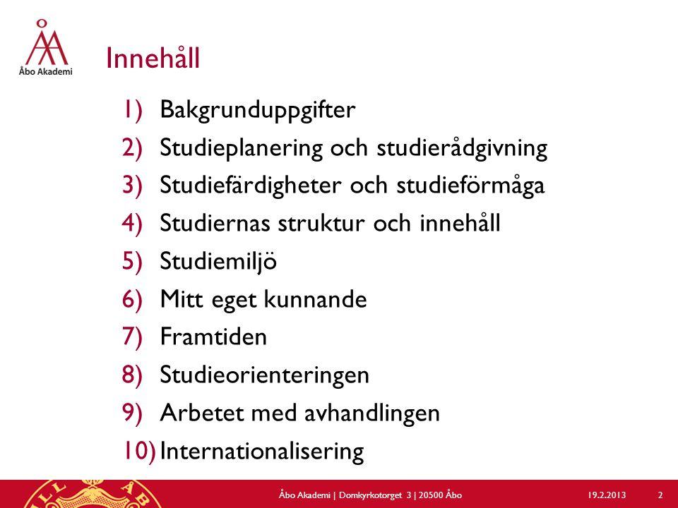 9) Internationalisering (utbyte)  ÅA ska öka mängden möjligheter för ÅA-studerande...