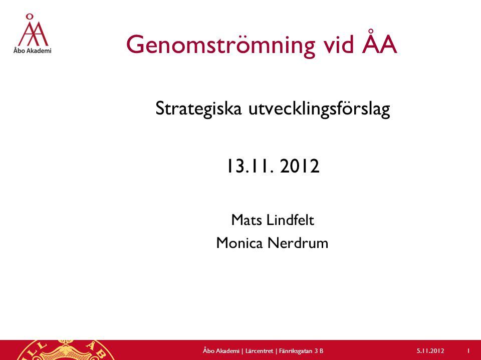 Genomströmning vid ÅA Strategiska utvecklingsförslag 13.11.