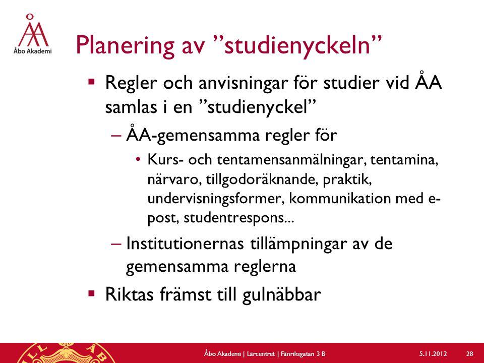 Planering av studienyckeln  Regler och anvisningar för studier vid ÅA samlas i en studienyckel – ÅA-gemensamma regler för Kurs- och tentamensanmälningar, tentamina, närvaro, tillgodoräknande, praktik, undervisningsformer, kommunikation med e- post, studentrespons...
